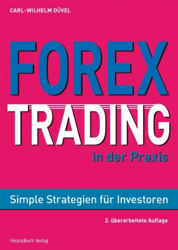 Forex trading in der praxis simple strategien fr investoren